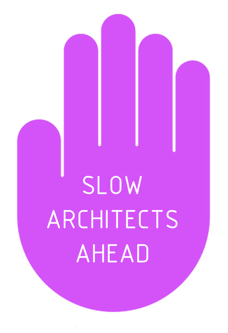 Slow-architects-ahead