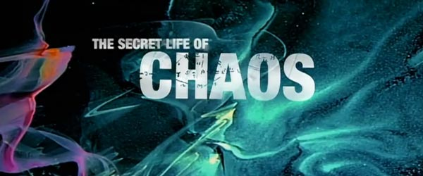 The Secret Life Of Chaos (BBC)